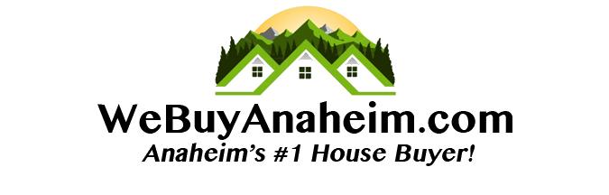 We Buy Anaheim Houses