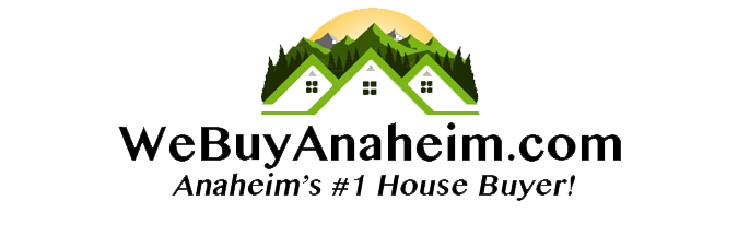 We Buy Anaheim Houses